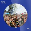 MUNÉZ - Hey Ma (Tb Festival/Toka Beatz/Believe)