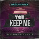 FREISCHWIMMER & SAMANTHA COLE - You Keep Me (Dusty Desert/Planet Punk/Nitron/Sony)