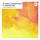 AL-FARIS & SUPERFINGER FEAT. GENIUS JANE - Shout (Tonspiel)
