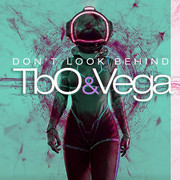 TBO&VEGA - Don't Look Behind (ZYX)