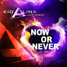 KID ALINA MEETS DJ EY DOUBLEU - Now Or Never (Dance Town/KNM)