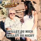 ROLF WEGMANN - Willst Du Mich Oder Willst Du Mich Nicht (Fiesta/KNM)