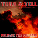 TURN & YELL - Release The Phoenix (Th3ee Play)