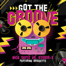 NICK SKITZ VS. STUDIO-X FEAT. BRIDGETTE - Got The Groove (Mental Madness/KNM)