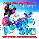 CARAMBA EXPRESS - Après Ski-Wir Sprengen Jetzt Den Disco Stadl (Fiesta/KNM)