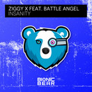 ZIGGY X FEAT. BATTLE ANGEL - Insanity (Bionic Bear/Planet Punk/KNM)