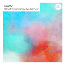 AVARO - I Don't Wanna Play (No Games) (Tonspiel/WePlay/KNM)