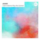 AVARO - I Don't Wanna Play (No Games) (Tonspiel/WePlay/KNM)