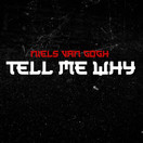NIELS VAN GOGH - Tell Me Why (ZYX)