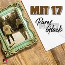 PURES PARTY GLÜCK - Mit 17 (Fiesta/KNM)