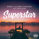 NAXWELL, DJ COMBO & BLACKBONEZ FEAT. LYNN STEPHANS - Superstar (Viventas/KNM)