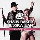 SHAUN BAKER FEAT. JESSICA JEAN - Knockin' (C47/A45/KNM)