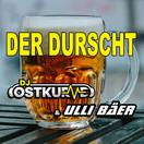 DJ OSTKURVE & ULLI BÄER - Der Durscht (B46/A45/KNM)