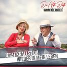 DUO NETTE DUETTE - Jetzt Knallst Du Wieder In Mein Leben (Big Town Music)