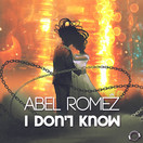 ABEL ROMEZ - I Don't Know (Mental Madness/KNM)