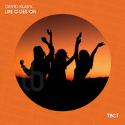 DAVID KLARX - Life Goes On (TB Clubtunes/Believe)