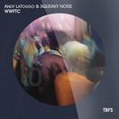 ANDY LATOGGO & SQUEAKY NOISE - WWFTC (TB Festival/Believe)