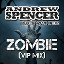 ANDREW SPENCER & THE VAMPROCKERZ - Zombie (VIP Mix) (Mental Madness/KNM)