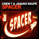 CREW 7 & JAQUES RAUPÉ - Spacer (Andorfine/Tokabeatz/Believe)