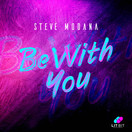 STEVE MODANA - Be With You (Lit Bit/Planet Punk/KNM)