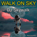 DJ SKYWALK - Walk On Sky (Phatt Tunes Music)