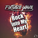 FUTURE WAVE - Rock Into My Heart (Mental Madness/KNM)