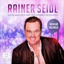 RAINER SEIDL - Ich Glaub Dich Hat Der Himmel Geschickt (Fiesta/KNM)