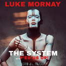 LUKE MORNAY - The System (F'ed Us Up!) (GR8 AL Music)