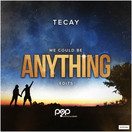 TECAY - Anything (push2play music)