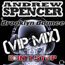 ANDREW SPENCER & BROOKLYN BOUNCE - Don't Stop (VIP Mix) (Mental Madness/KNM)