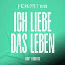 STEREOACT & VICKY LEANDROS - Ich Liebe Das Leben (Stereoact #Remix) (Electrola/Universal/UV)