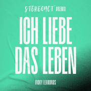 STEREOACT & VICKY LEANDROS - Ich Liebe Das Leben (Stereoact #Remix) (Electrola/Universal/UV)