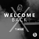 T.NOIZE - Welcome Back (TB Festival/Believe)