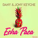 DANY & JONY KEYCHE - Echa Paca (Tkbz Media/Virgin/Universal/UV)
