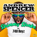 ANDREW SPENCER FEAT. 740 BOYZ - Shimmy Shake 2K21 (Mental Madness/KNM)