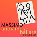 MASSIMO - Andiamo A Ballare (Rod Berry Mix) (Fiesta/KNM)