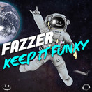 FAZZER - Keep It Funky (Mental Madness/KNM)