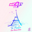 MICAST & KYA - To France (Steve Modana Remix) (You Love Dance/Planet Punk/KNM)