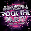 NICK SKITZ & RAVEROCKERZ FEAT. BROOKLYN BOUNCE - Rock The Party (Bonkerz Oldscool Remix) (Mental Madness/KNM)