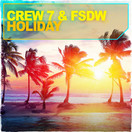 CREW 7 & FSDW - Holiday (Andorfine)