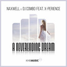 NAXWELL x DJ COMBO FEAT. X-PERIENCE - A Neverending Dream (KHB)