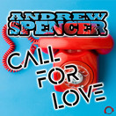 ANDREW SPENCER - Call For Love (Mental Madness/KNM)