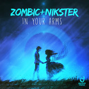 ZOMBIC & NIKSTER - In Your Arms (You Love Dance/Planet Punk/KNM)