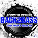 BROOKLYN BOUNCE - Back2Bass (Trash Gordon's Voodoo Mix) (Mental Madness/KNM)