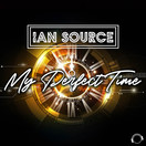 IAN SOURCE - My Perfect Time (Mental Madness/KNM)