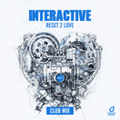 INTERACTIVE - Reset 2 Love (You Love Dance/Planet Punk/KNM)