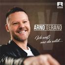 ARNO VERANO - Ich Weiß Was Du Willst (Fiesta/KNM)
