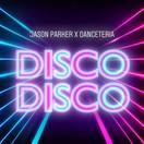 JASON PARKER x DANCETERIA - Disco Disco (ZYX)
