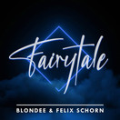 BLONDEE & FELIX SCHORN - Fairytale (Global Basss One/Island/Polydor/Universal/UV)