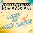 ANDREW SPENCER - Rest Of Our Lives (Mental Madness/KNM)